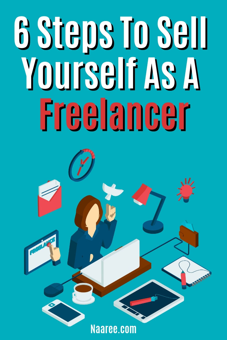 6 Steps To Sell Yourself As A Freelancer