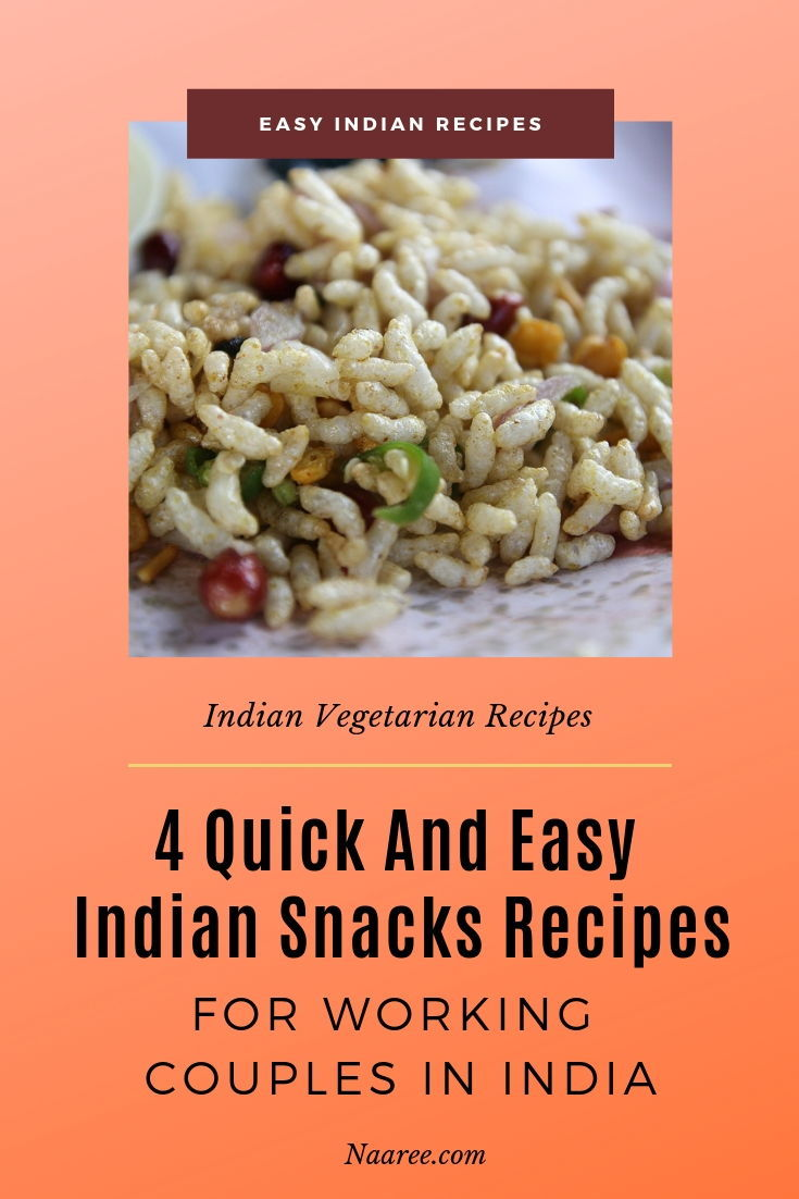 Quick And Easy Indian Snacks Recipes For Working Couples In India