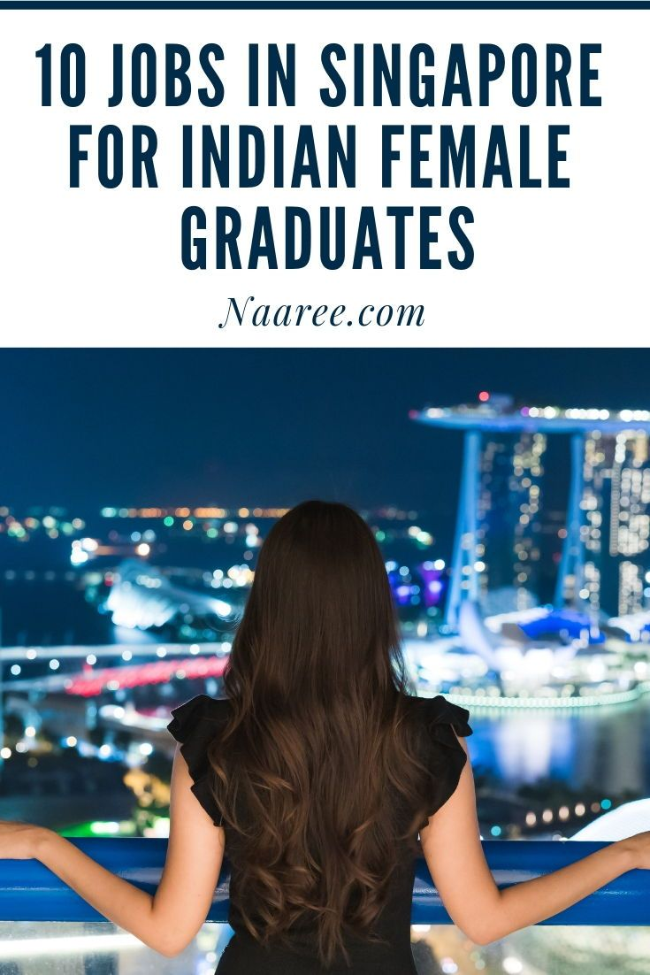 10 Jobs In Singapore For Indian Female Graduates