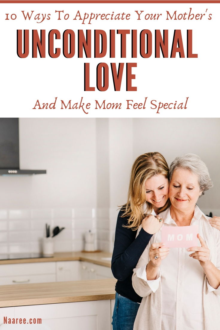 10 Ways To Appreciate Your Mother's Unconditional Love And Make Mom Feel Special