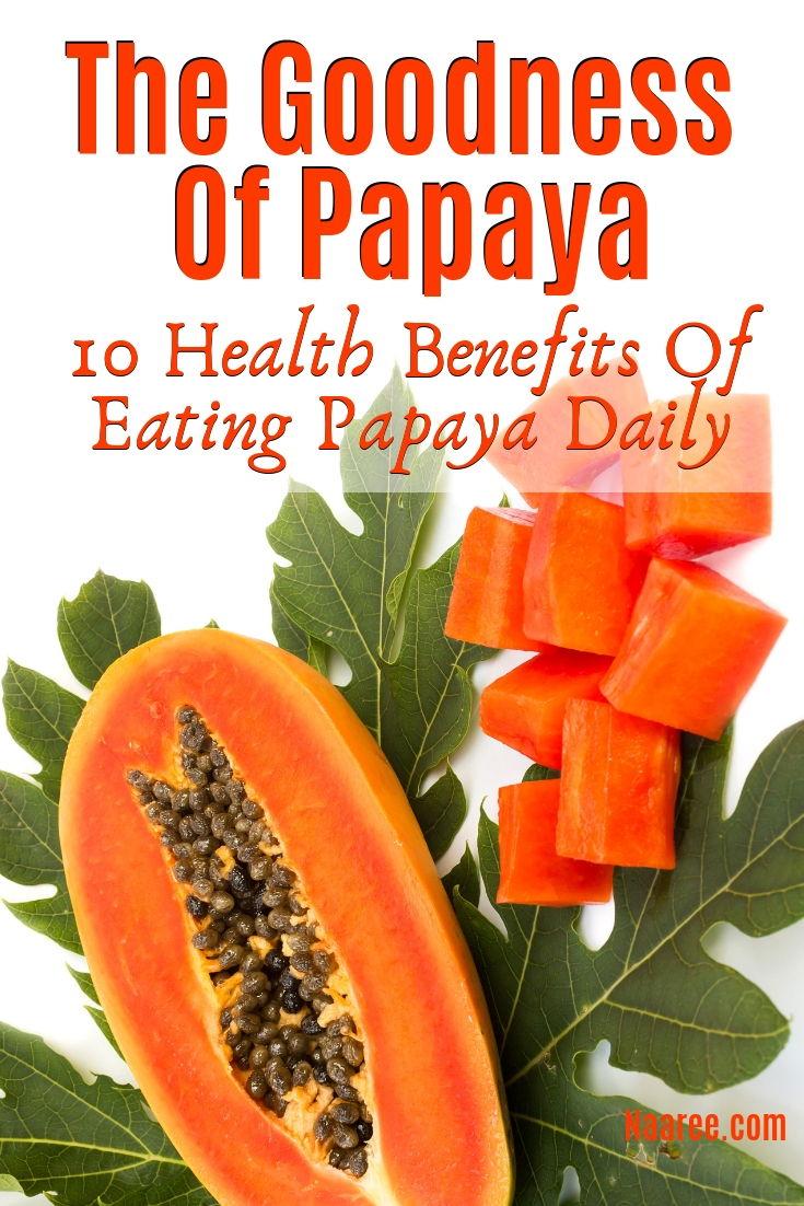 The Goodness Of Papaya Health Benefits Of Eating Papaya Daily