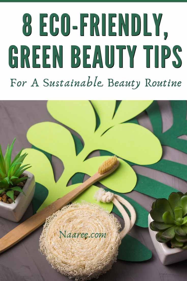Eco-Friendly Green Beauty Tips For A Sustainable Beauty Routine