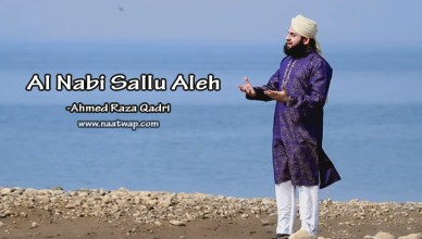 An Nabi Sallu Aleh By Ahmed Raza Qadri