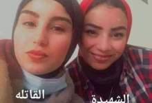 """Photo of """"حرام عليكي ..حوشي عني""""…أخر كلمات نجلاء ضحية غدر صديقتها"""