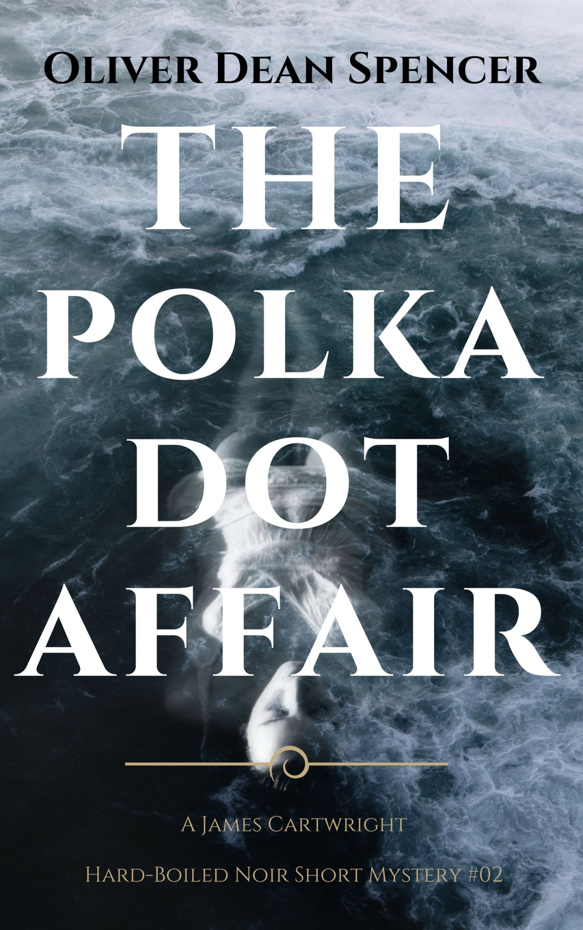 The Polka Dot Affair Cover, Oliver Dean Spencer, 2018