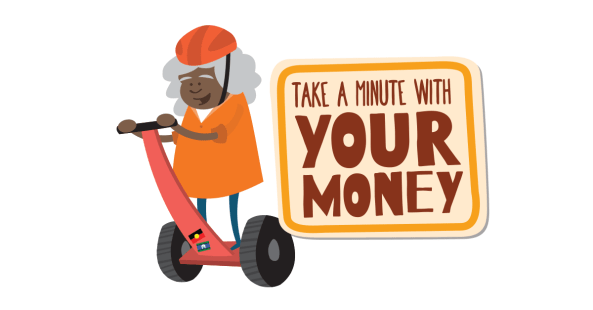 take a minute with your money