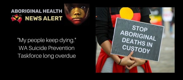 """Feature image tile """"My people keep dying"""" & woman in Aboriginal flag shirt holding Stop Aboriginal Deaths in Custody sign"""
