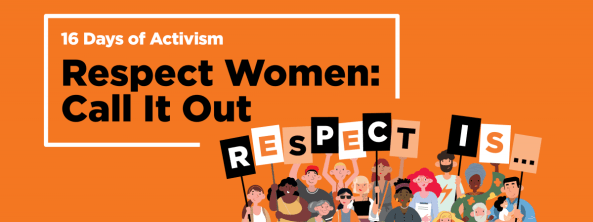 banner with text '16 Days of Activism Respect Women: Call It Out' with vector images of people holding up letters that make up words 'Respect is....'