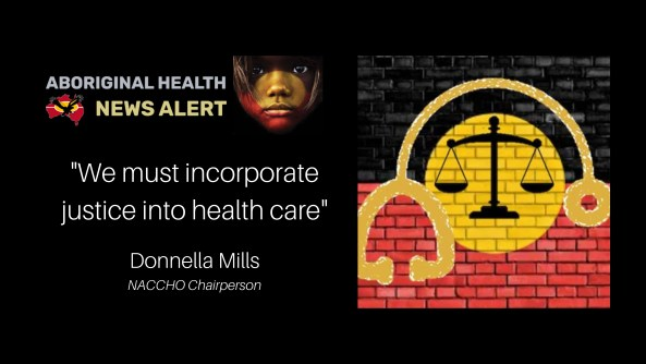 feature tile: text: 'we must incorporate justice into health care' Donnella Mills NACCHO Chairperson - Aboriginal flag painted on brick wall, scales of justice vector image in yellow centre of flag and vector image of stethoscope around yellow circle centre of flag