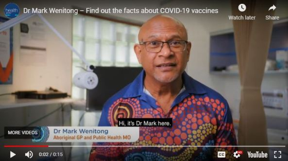 slide from YouTube clip, Dr Mark Wenitong, text 'Dr Mark Wenitong - Find out the facts about COVID-19 vaccines, Hi, it's Dr Mark here. Dr Mark Wenitong Aboriginal GP and Public Health MO