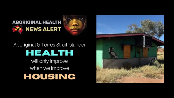 feature tile text 'Aboriginal & Torres Strait Islander Health will only improve if we improve housing', image of a boarded house near Alice Springs