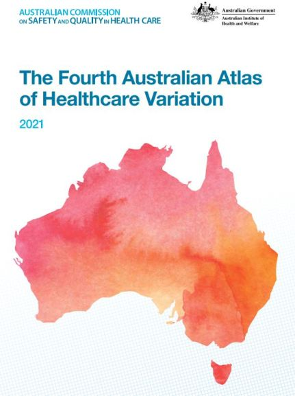 cover of publication text 'Australian Commission on Safety & Quality in Health Care Australian Government Australian Institute of Health and Welfare The fourth Australian Atlas of Healthcare Variation 2021', image of map of Australia with watercolour painting in pink, yellow, orange bleeding into each other