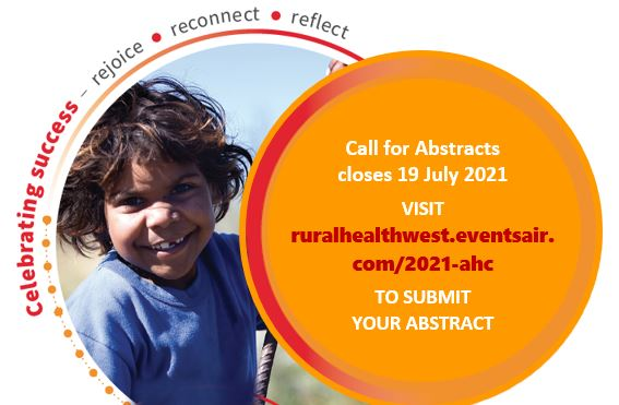 banner text 'Celebrating success - rejoice reconnect reflect - Call for Abstracts closes 19 July 2021 VVISIT ruralhealthwest.eventsair.com/2021-ahc TO SUBMIT YOUR ABSTRACT' image of smiling Aboriginal child hanging on to swing