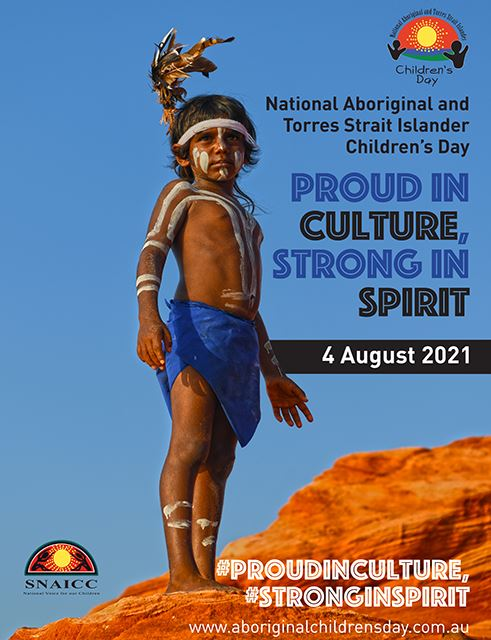 poster of National ATSI Children's Day 'Proud in Culture, Strong in Spirit - 4 August 2021 - SNAIC logo & Children's Day logo #ProudInCulture, #StrongInSpirit - Aboriginal boy with ceremonial pain & lap lap,& feather headdress standing on sandstone rock against blue background