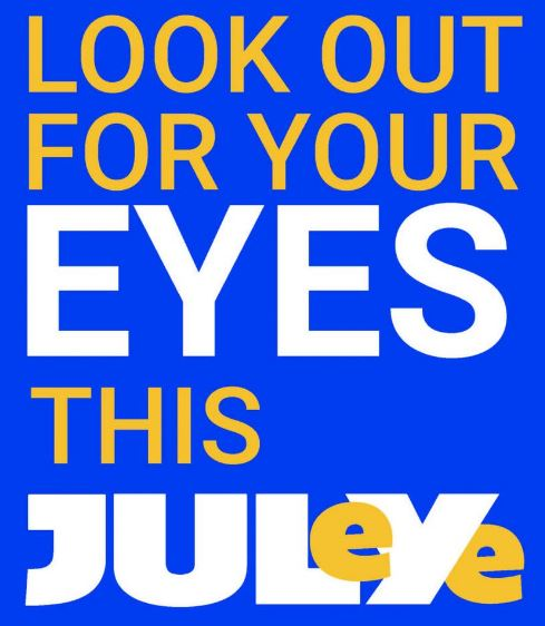 tile text 'look out for your eyes this JulEYE' 'wyes & July are in white font, rest is in yellow font, medium blue background
