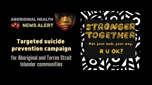 feature tile text 'targeted suicide prevention campaign for ATSI communities - Stronger Together - Ask your mob, your way, R U OK?' yellow font, border black & white Aboriginal body paint