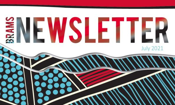 banner text 'BRAMS NEWSLETTER July 2021' blue red grey black white Aboriginal dot painting