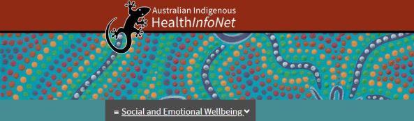 banner text 'Australian Indigenous HealthInfoNet - Social and Emotional Wellbeing' black line drawing of goanna & Aboriginal dot painting aqua, blue, green, yellow