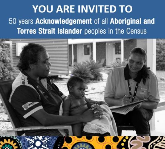 banner text 'you are invited to 50 year acknowledgement of all Aboriginal and Torres Strait Islander peoples in the census' & old black & white photo of census officer & Aboriginal mum & baby