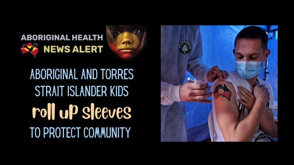 feature tile text 'ATSI kids roll up sleeves to protect community' arm of Aboriginal male youth with Aboriginal flag in Australia map tattoo on arm getting vaccinated