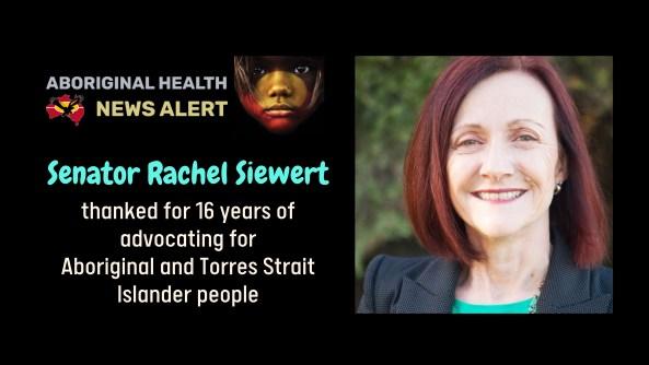 feature tile text 'Senator Rachel Siewert thanked for 16 years of advocating for ATSI people' & portrait photo of Senator Siewert