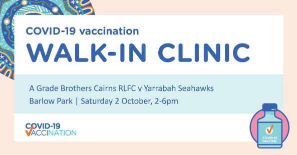 banner text 'COVID-19 vax pop-up clinic walk-in Cairns Barlow Park Sat 2 Oct 2-6pm'