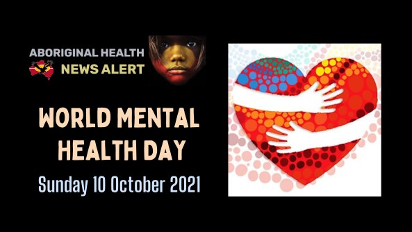 feature tile text 'World Mental Health Day - Sunday 10 October 2021' & image of arms around heart, Aboriginal dot art faded in background, bold for heart shape