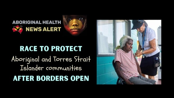 feature tile text 'race to protect ATSI communities after borders open' & image of Aboriginal elderly woman receiving vax Wilcannia