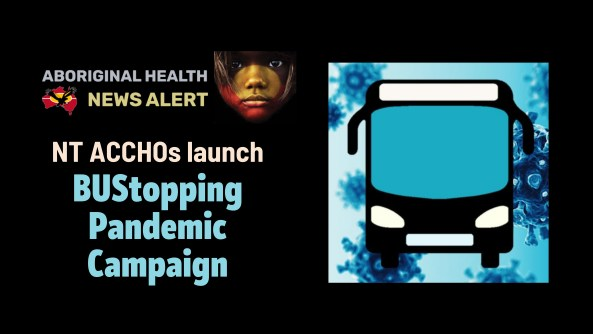 feature tile text NT ACCHOs launch BUStopping Pandemic Campaign,' & vector bus with covid virus wallpaper in background