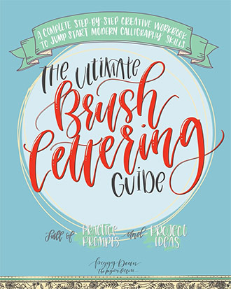 The Ultimate Brush Lettering Guide: A Complete Step-by-Step Creative Workbook to Jump Start Modern Calligraphy Skills by Peggy Dean