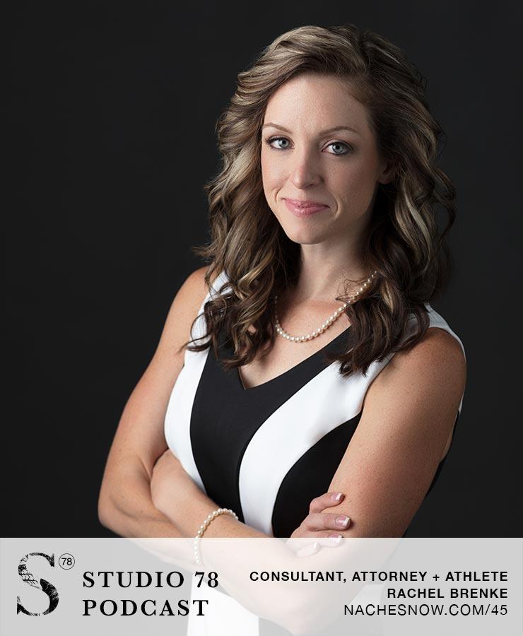Rachel Brenke: Tips From an Attorney That Started as an Entrepreneur| Studio 78 Podcast nachesnow.com/45