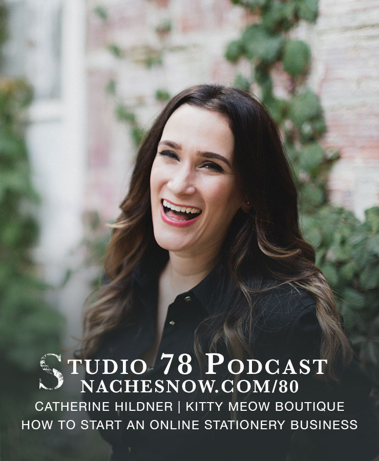 80. How to Start an Online Stationery Business  | Studio 78 Podcast nachesnow.com/80