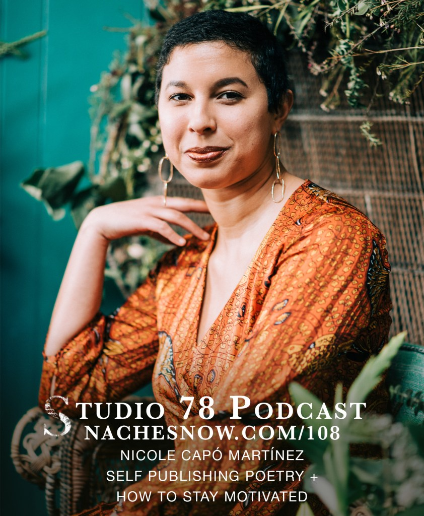 108. Self Publishing Poetry + How to Stay Motivated | Studio 78 Podcast nachesnow.com/108