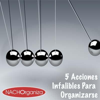5 Acciones Infalibles Para Organizarse