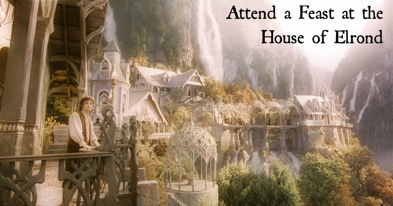 Attend a Feast at the House of Elrond (pic)