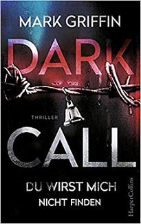 """""""Dark Call - Du wirst mich nicht finden"""" von Mark Griffin"""