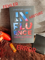 """Influence - Fehler im System"" von Christian Linker"
