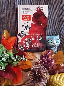 """""""Die Chroniken von Alice - Die Schwarze Königin"""" von Christina Henry"""
