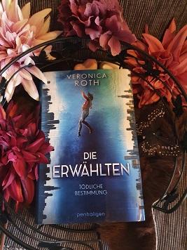 """""""Die Erwählten - Tödliche Bestimmung"""" von Veronica Roth"""
