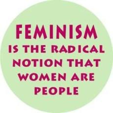 El Feminismo es la opinión radical de que las mujeres son personas.