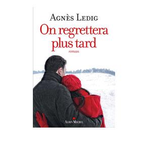 On regrettera plus tard – Agnès Ledig
