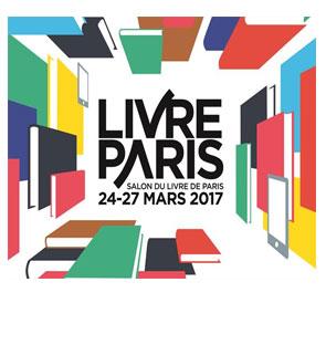 Le salon «Livre Paris» – Porte de Versailles Mars 2017