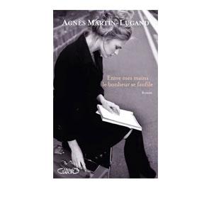 Entre mes mains le bonheur se faufile – Agnès Martin-Lugand