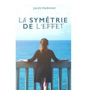 La symétrie de l'effet - Jules Mudhiac