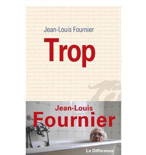 Trop – Jean-Louis Fournier