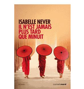 Il n'est jamais plus tard que minuit – Isabelle Nevers