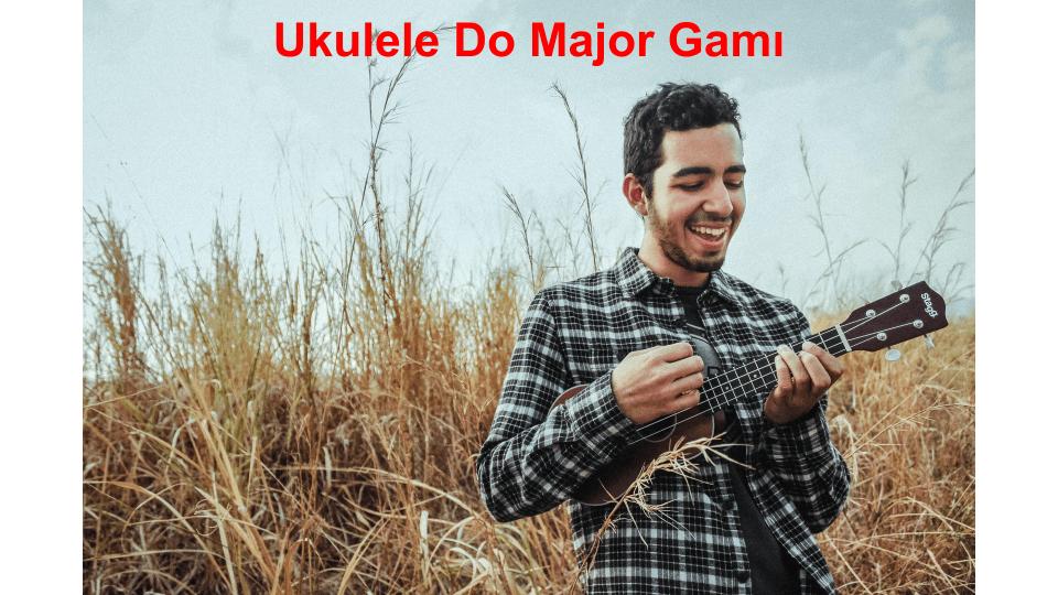 ukulele do major gamı
