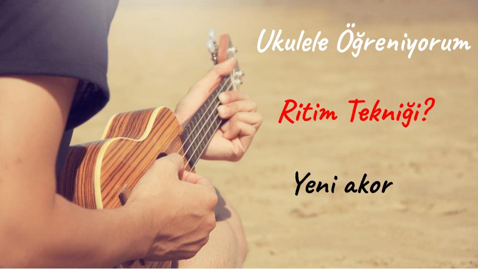 ukulele ritim tekniği