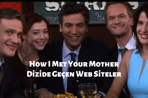 How I Met Your Mother Dizisinde Geçen Web Siteler