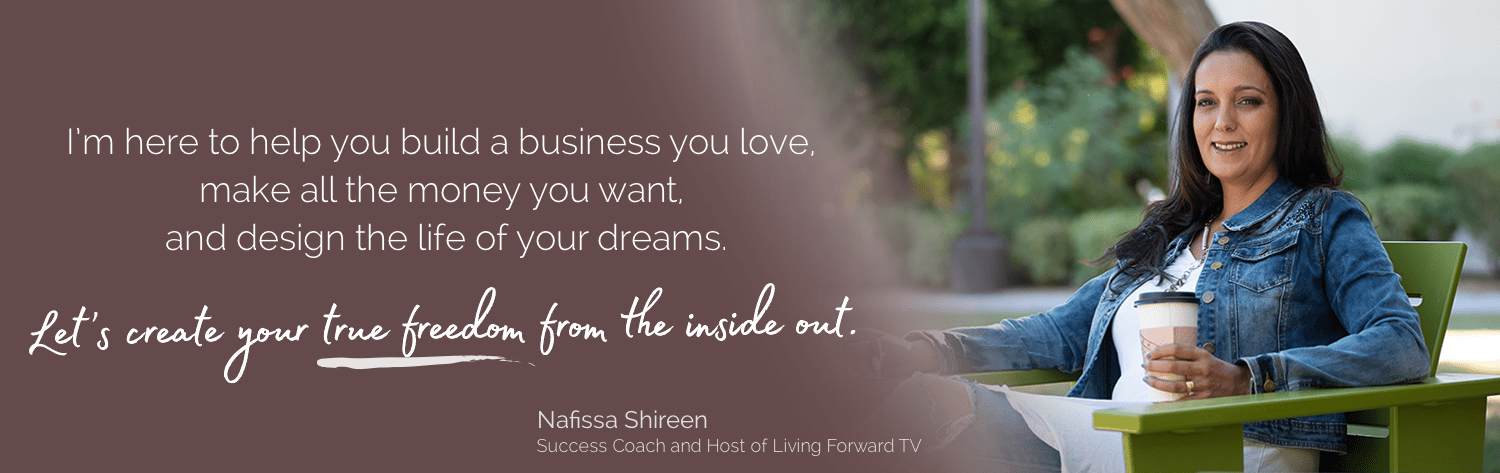 Nafissa Shireen- build a business you love with true freedom